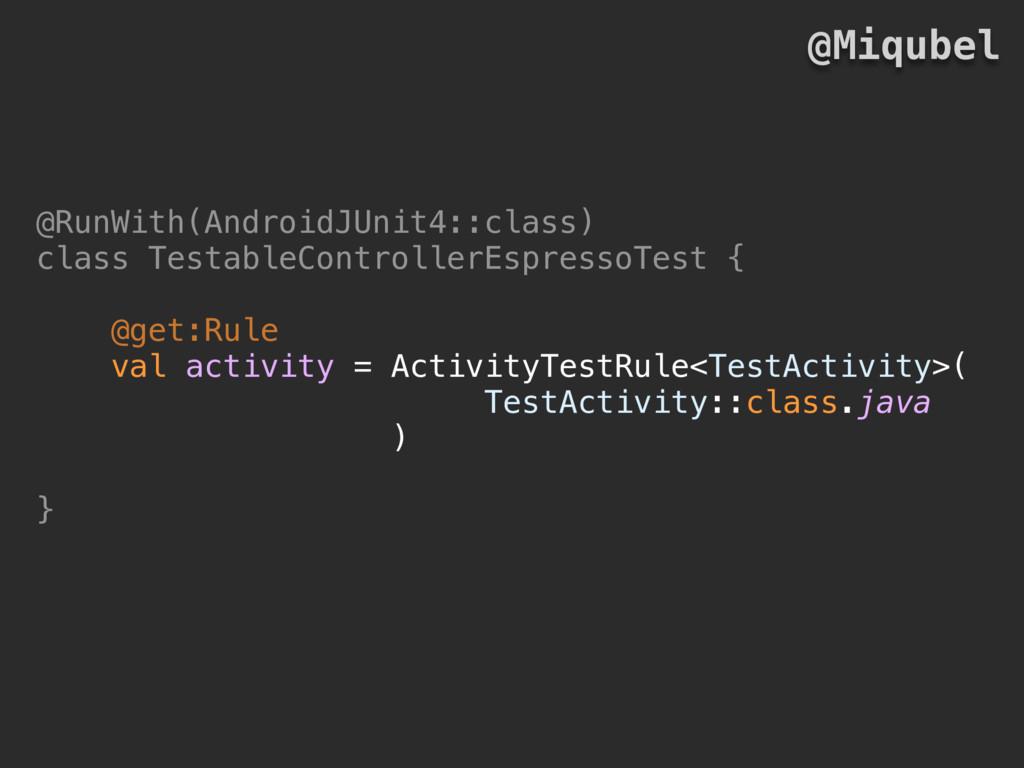 @RunWith(AndroidJUnit4::class) class TestableCo...