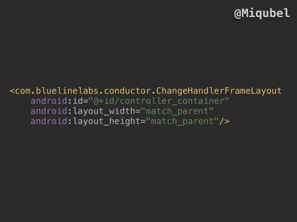 <com.bluelinelabs.conductor.ChangeHandlerFrameL...