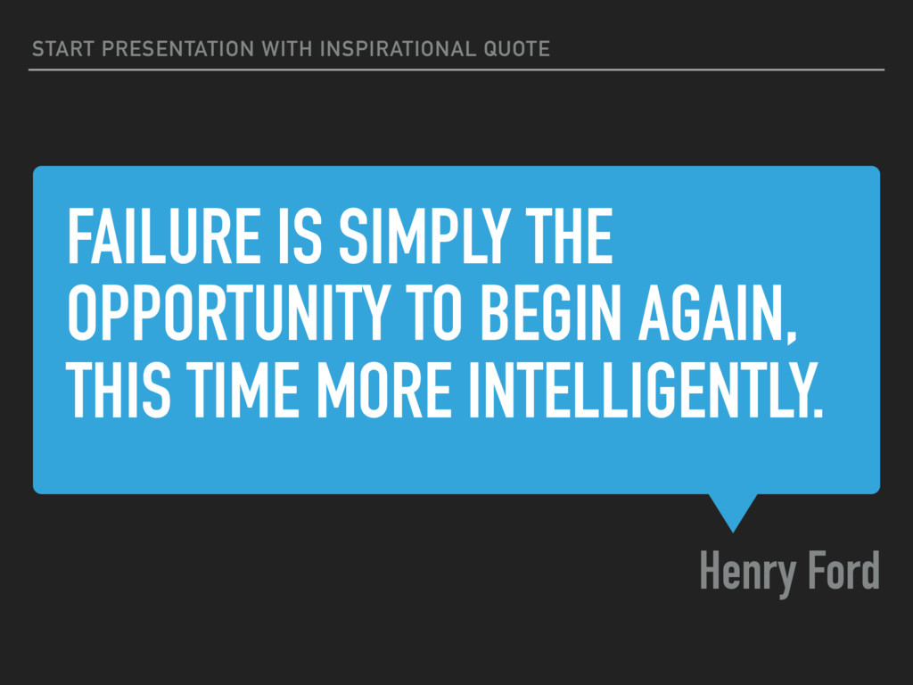 FAILURE IS SIMPLY THE OPPORTUNITY TO BEGIN AGAI...