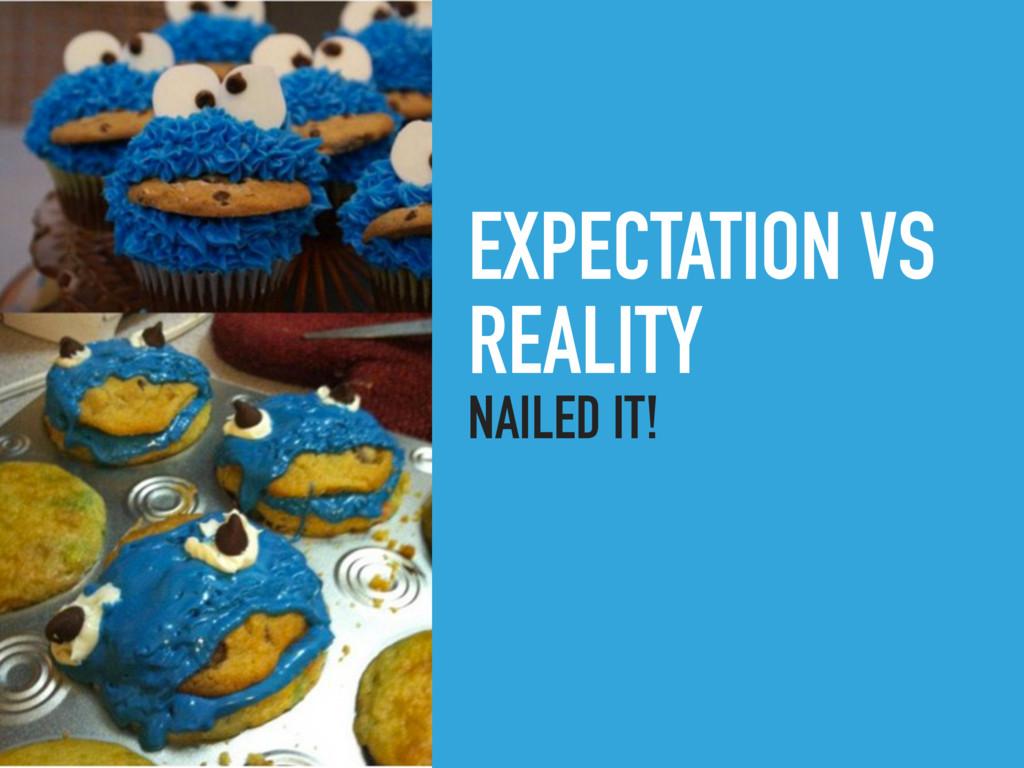 EXPECTATION VS REALITY NAILED IT!