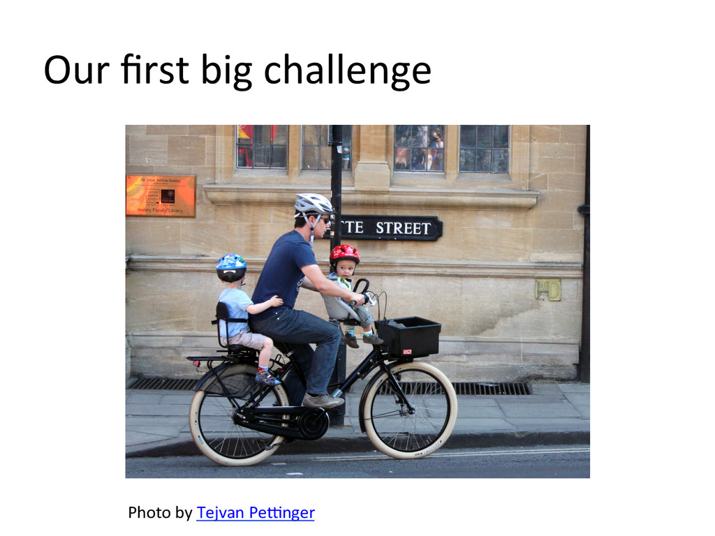 Our first big challenge     ...