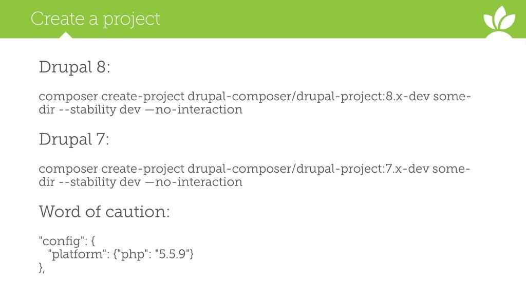 Create a project Drupal 8: composer create-proj...
