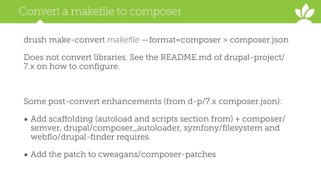 Convert a makefile to composer drush make-conve...