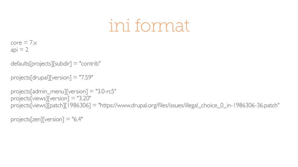 ini format core = 7.x api = 2 defaults[projects...