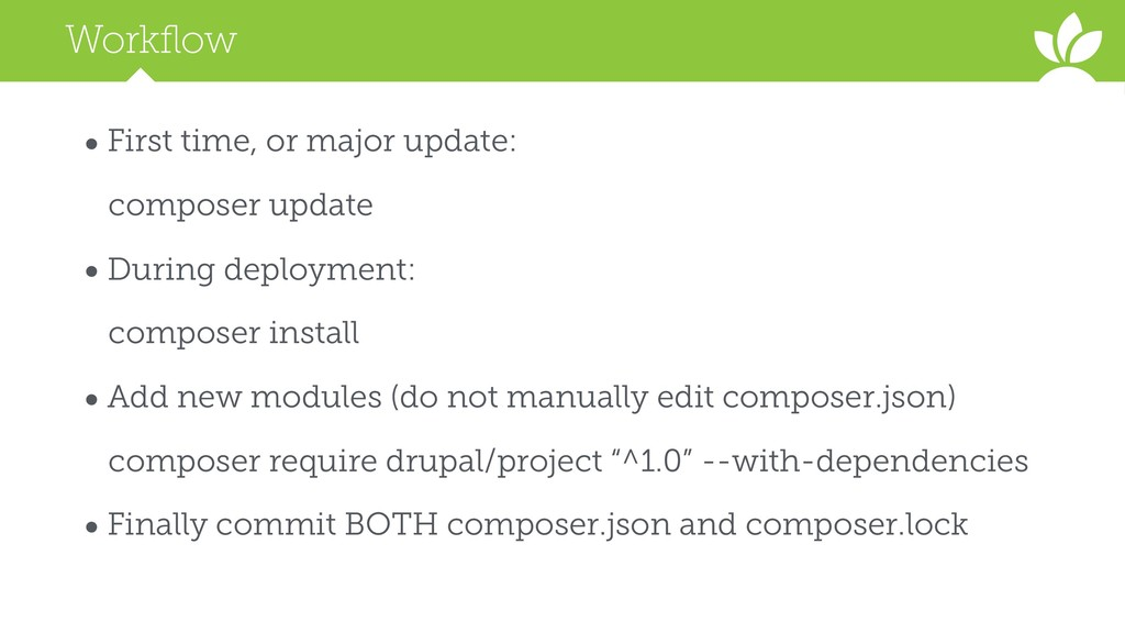Workflow • First time, or major update: compose...