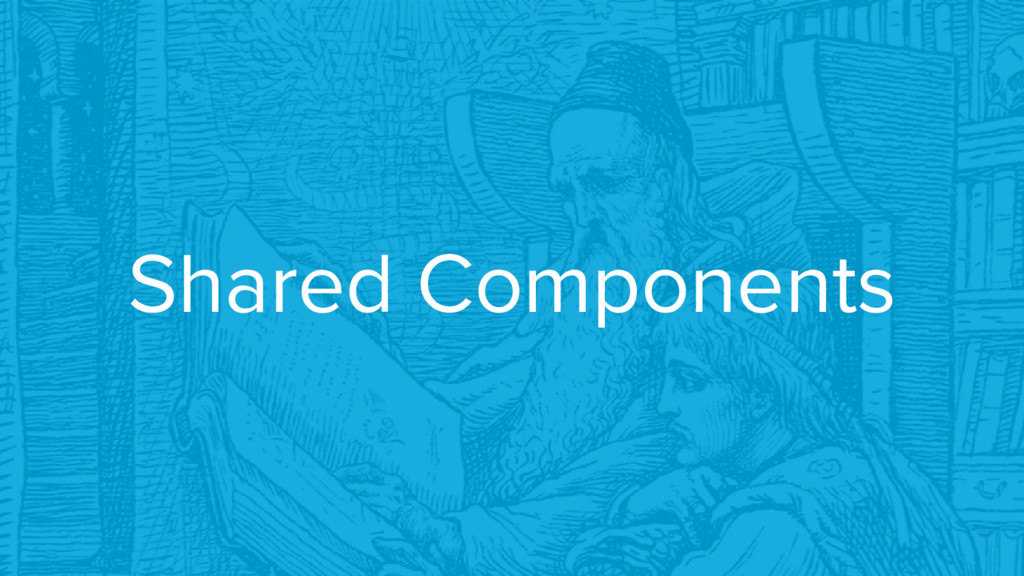 Shared Components