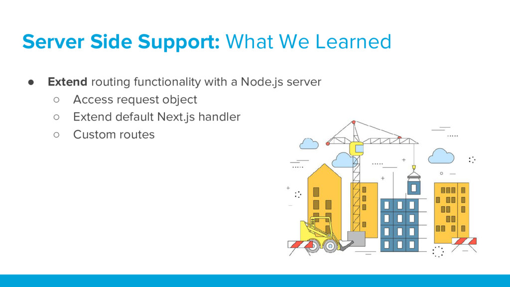 Server Side Support: What We Learned ● Extend r...