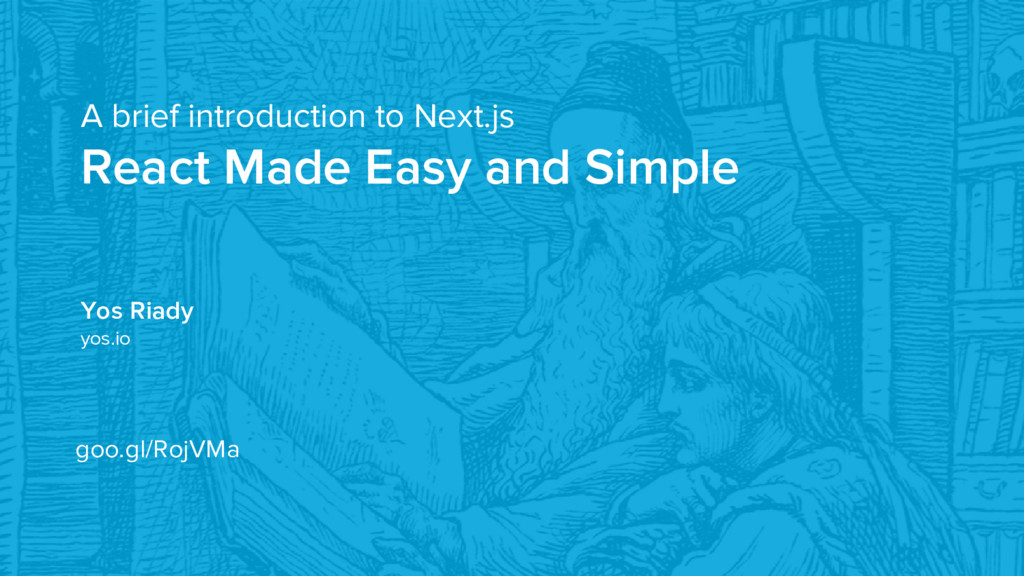 A brief introduction to Next.js React Made Easy...