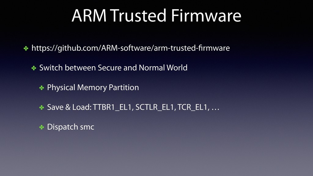 ARM Trusted Firmware ✤ https://github.com/ARM-s...