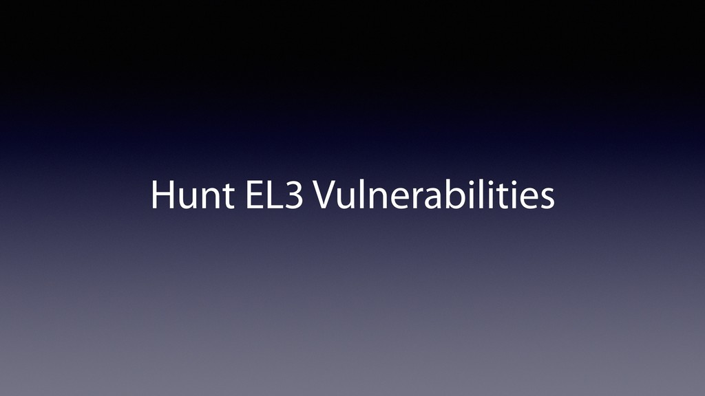 Hunt EL3 Vulnerabilities