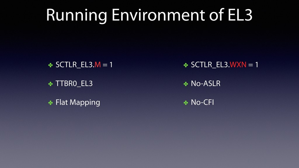 Running Environment of EL3 ✤ SCTLR_EL3.WXN = 1 ...