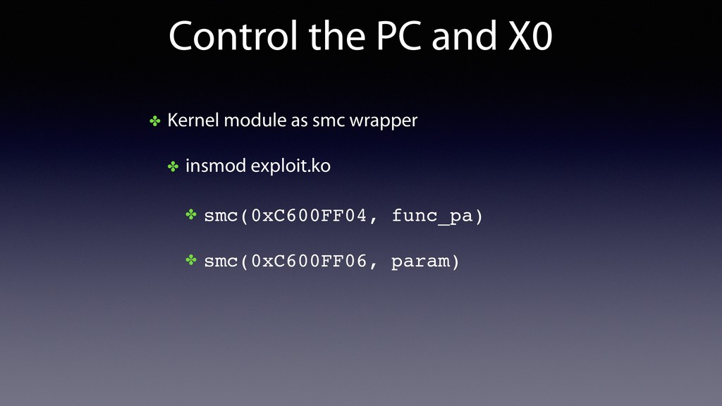 Control the PC and X0 ✤ Kernel module as smc wr...