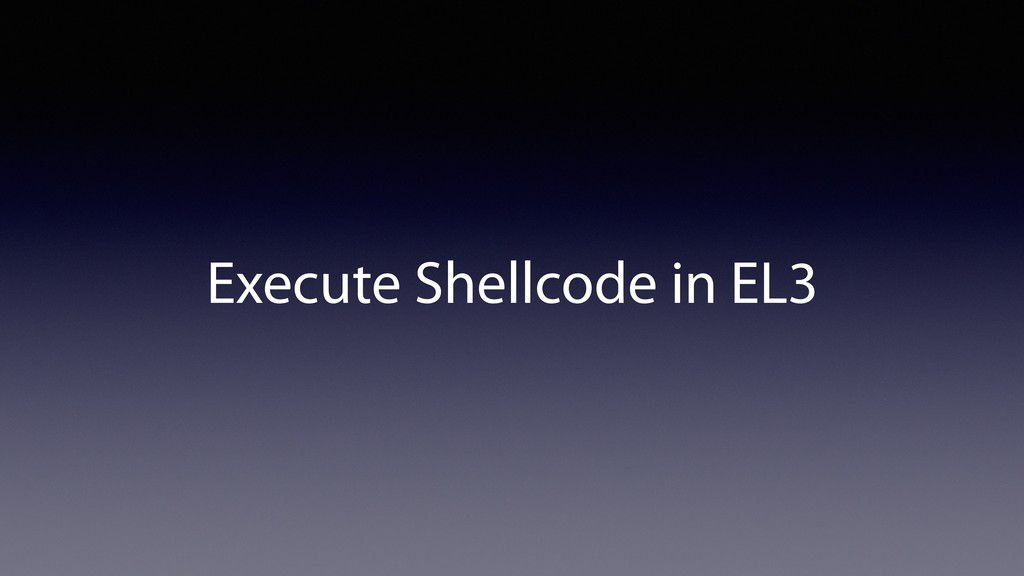 Execute Shellcode in EL3