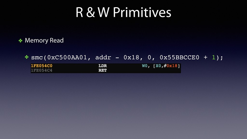 R & W Primitives ✤ Memory Read ✤ smc(0xC500AA01...