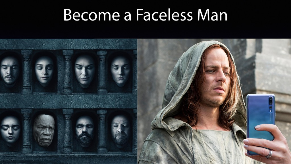 Become a Faceless Man