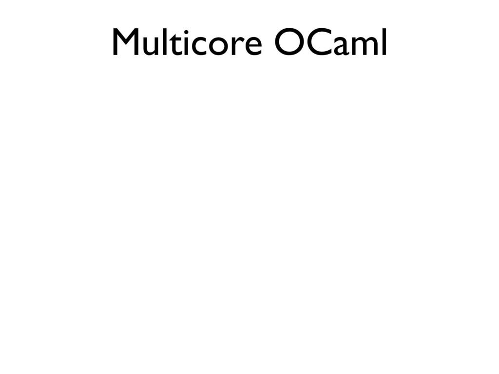 Multicore OCaml