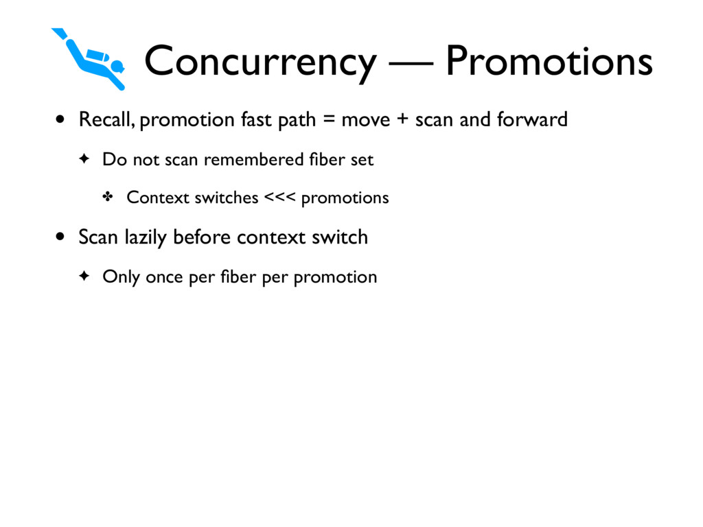 • Recall, promotion fast path = move + scan and...