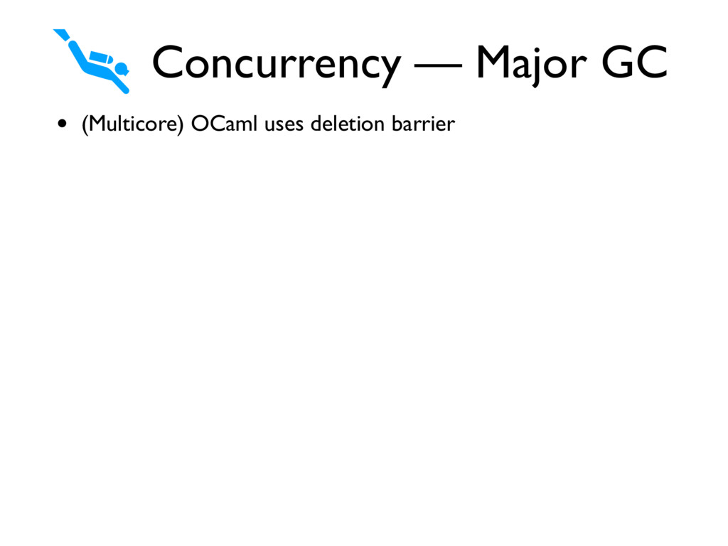 • (Multicore) OCaml uses deletion barrier Concu...