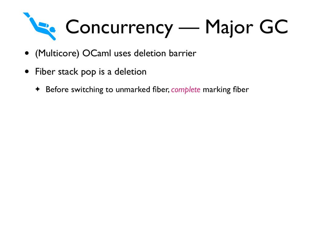• (Multicore) OCaml uses deletion barrier • Fib...