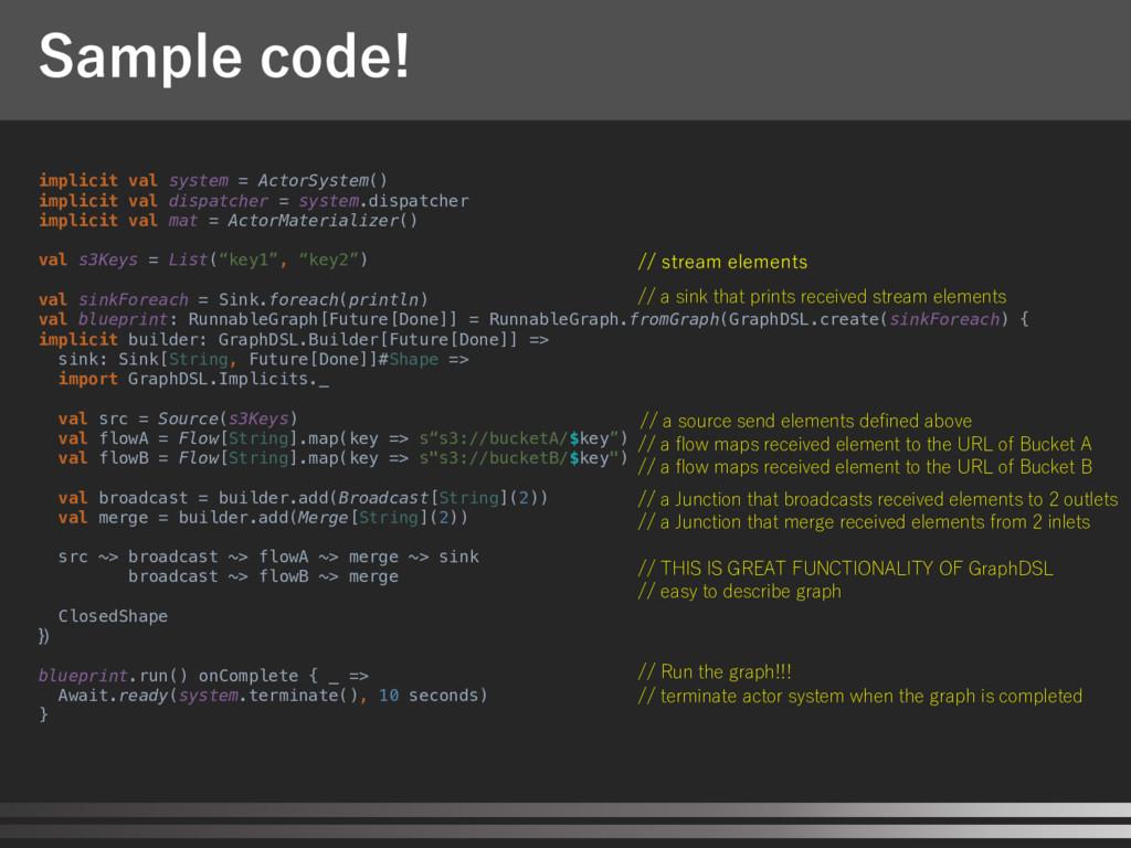 Sample code! implicit val system = ActorSystem(...