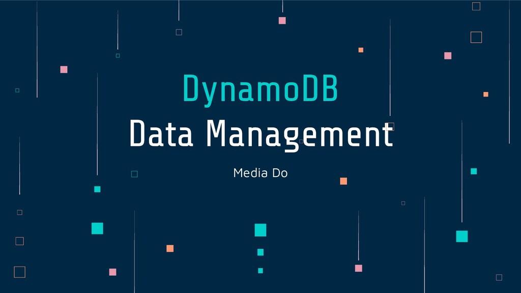 Media Do DynamoDB Data Management