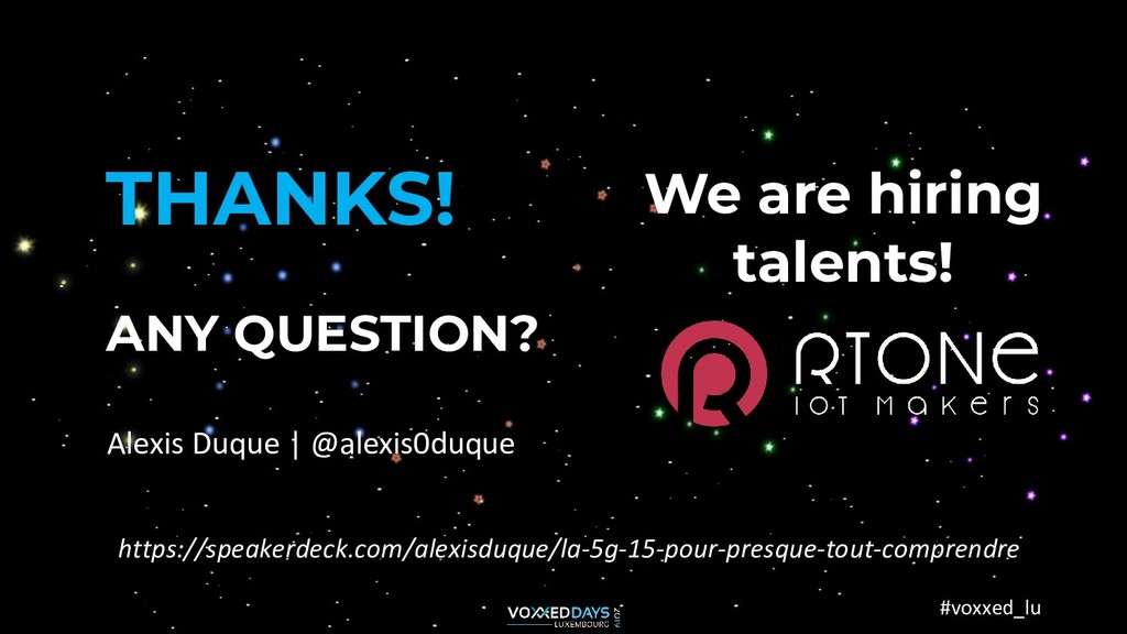 #voxxed_lu THANKS! ANY QUESTION? Alexis Duque  ...