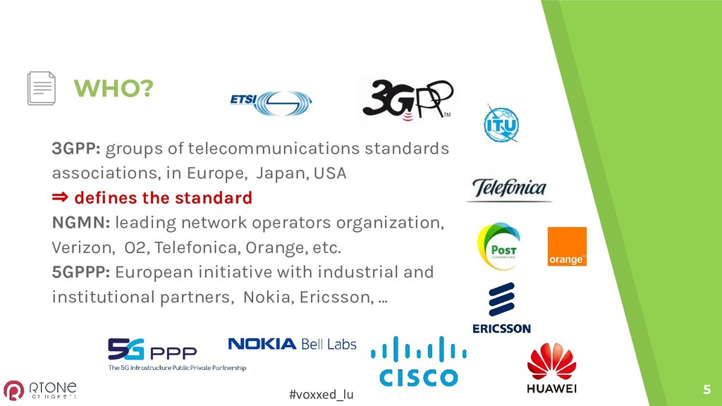 #voxxed_lu WHO? 5 3GPP: groups of telecommunica...