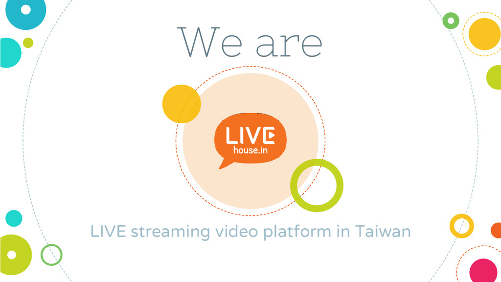 We are LIVE streaming video platform in Taiwan