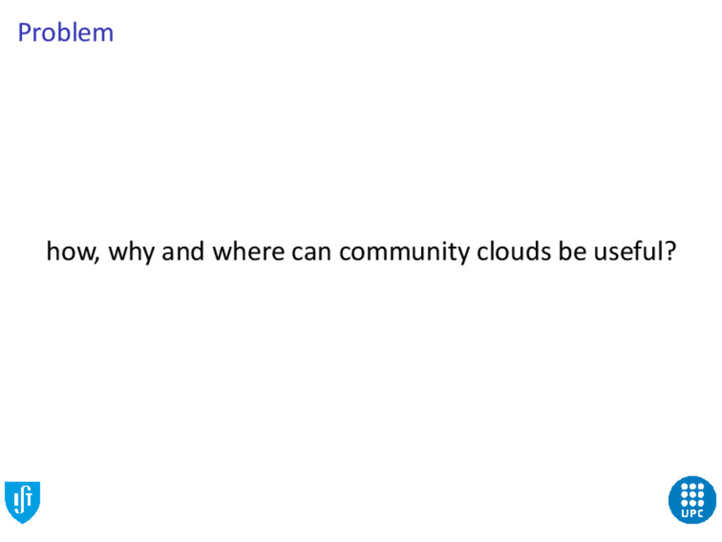 Problem how, why and where can community clouds...