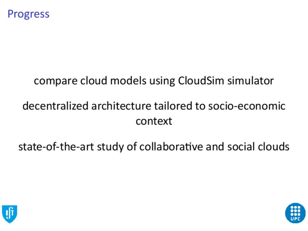 Progress compare cloud models using CloudSim si...