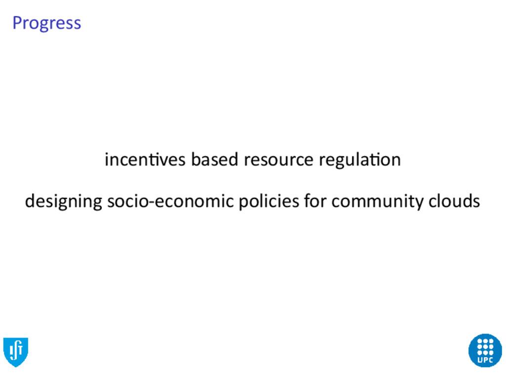 Progress incen ves based resource regula on des...