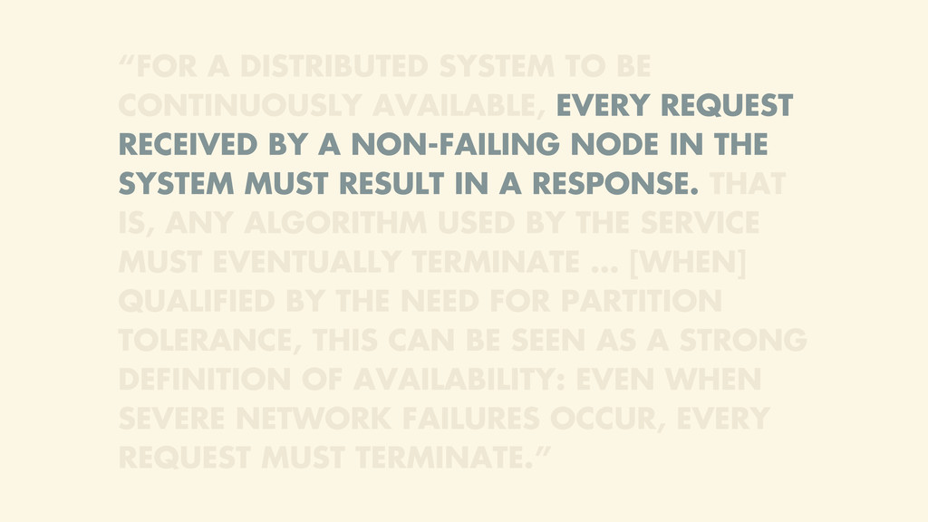"""FOR A DISTRIBUTED SYSTEM TO BE CONTINUOUSLY AV..."