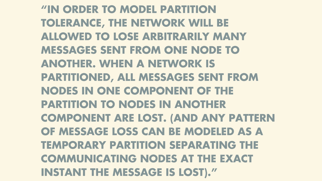 """IN ORDER TO MODEL PARTITION TOLERANCE, THE NET..."
