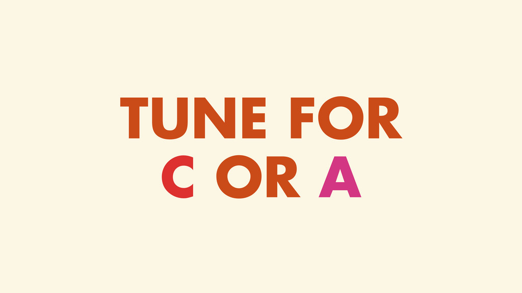 TUNE FOR C OR A