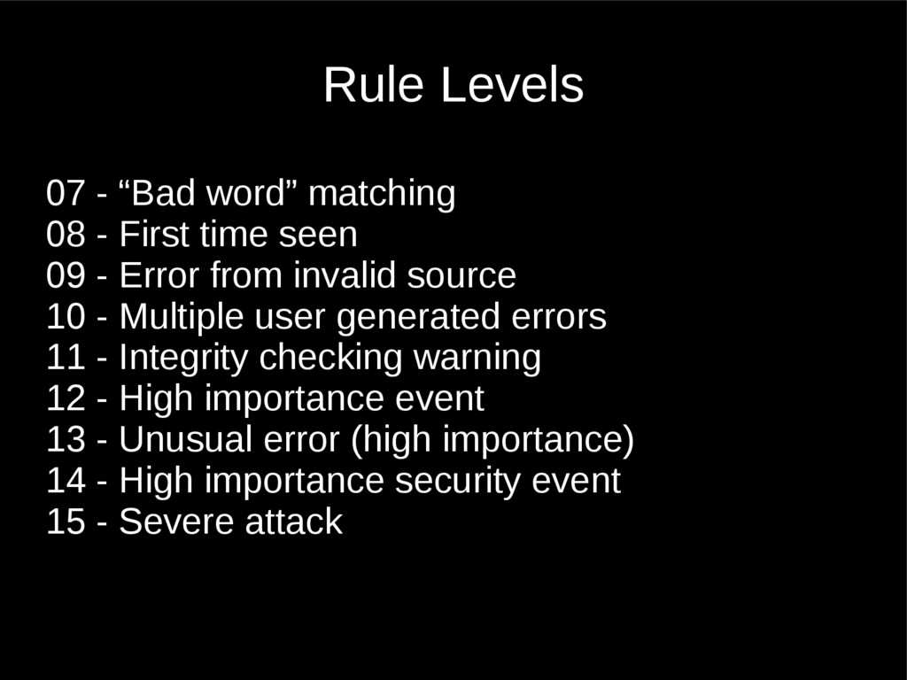 "Rule Levels 07 - ""Bad word"" matching 08 - First..."