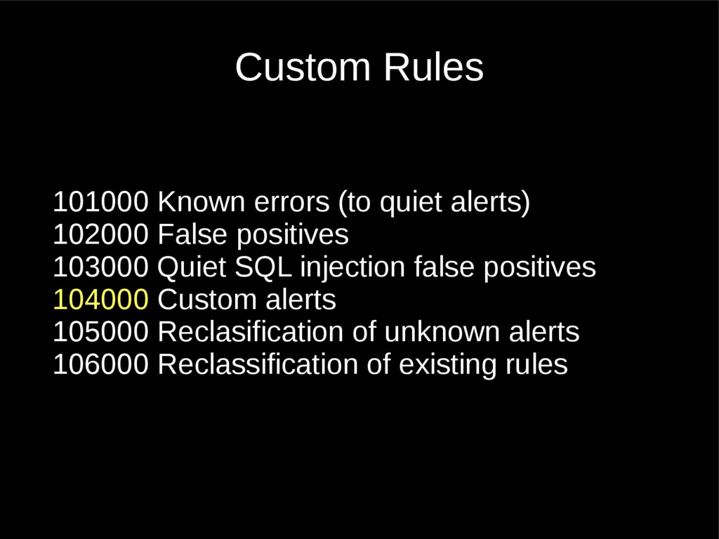 Custom Rules 101000 Known errors (to quiet aler...