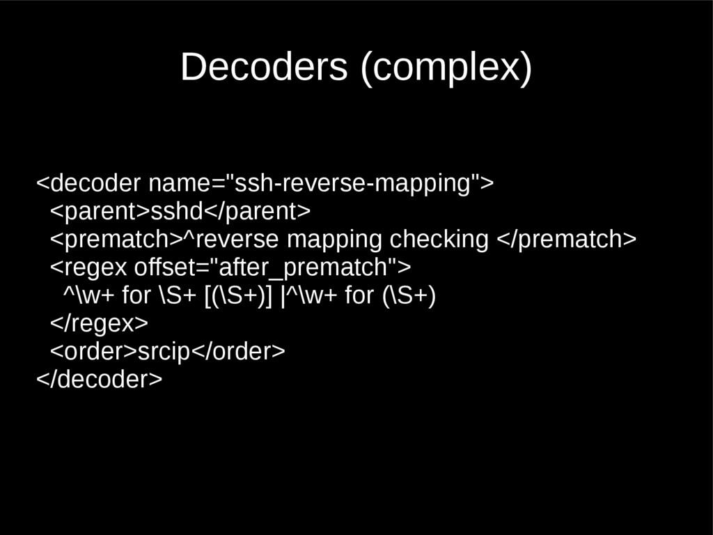 "Decoders (complex) <decoder name=""ssh-reverse-m..."