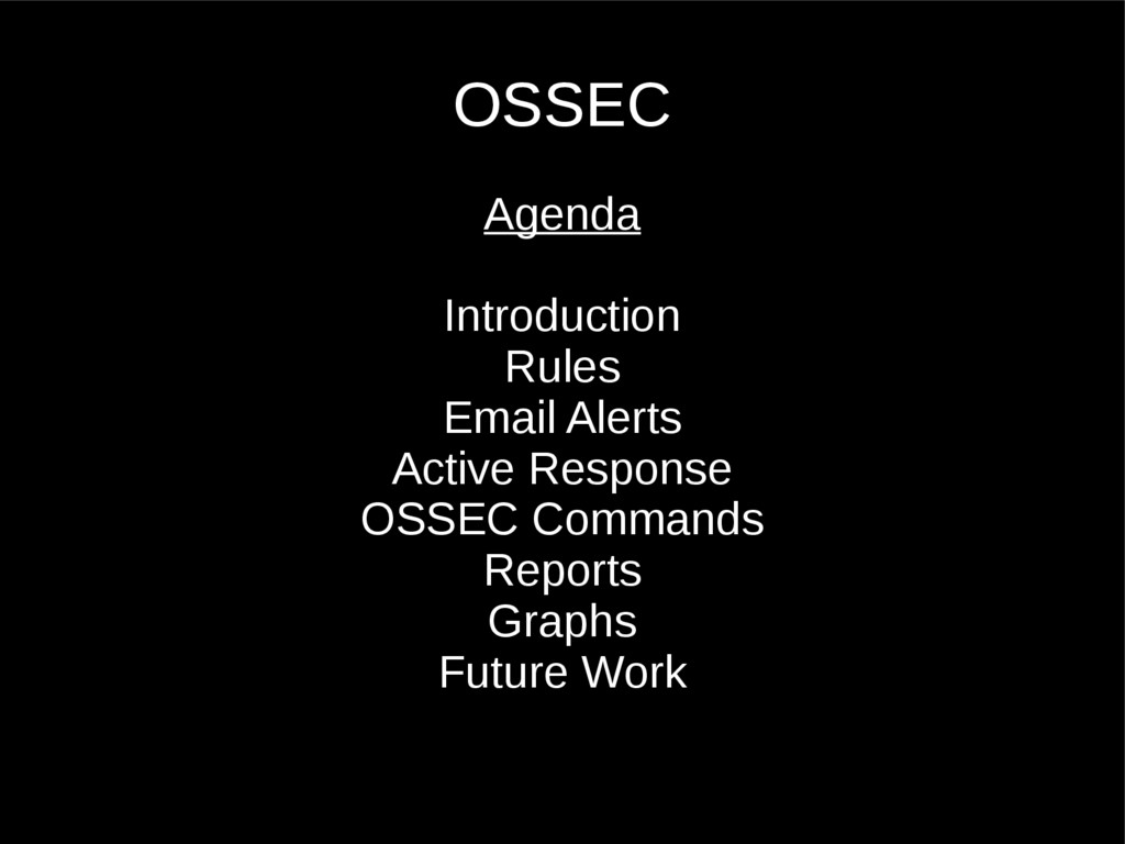 OSSEC Agenda Introduction Rules Email Alerts Ac...