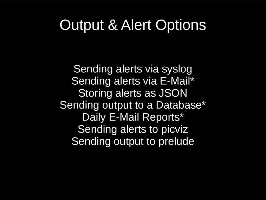 Output & Alert Options Sending alerts via syslo...