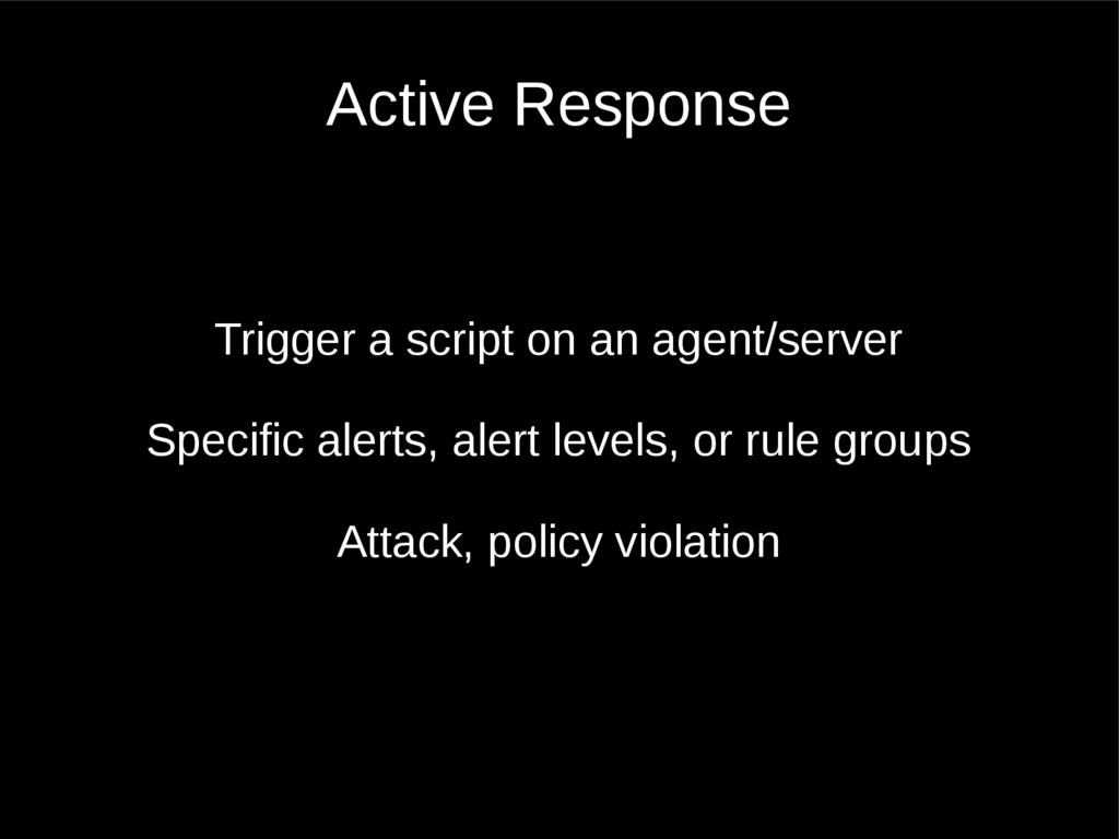 Active Response Trigger a script on an agent/se...