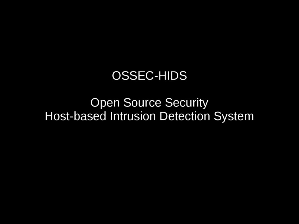 OSSEC-HIDS Open Source Security Host-based Intr...