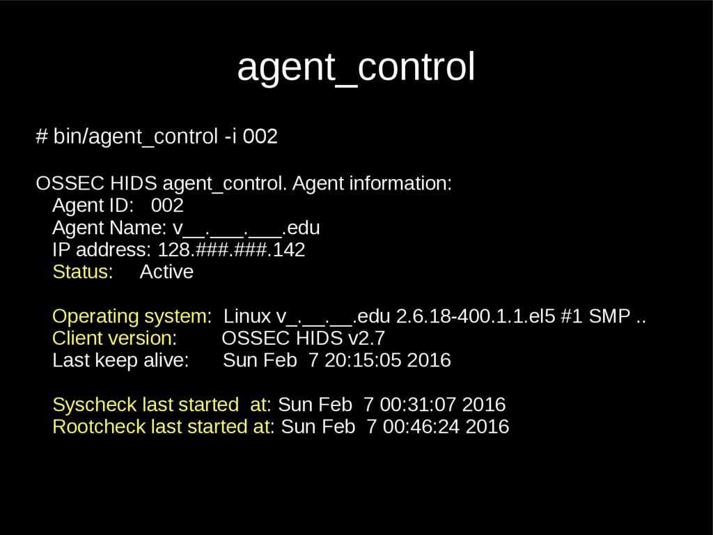 agent_control # bin/agent_control -i 002 OSSEC ...