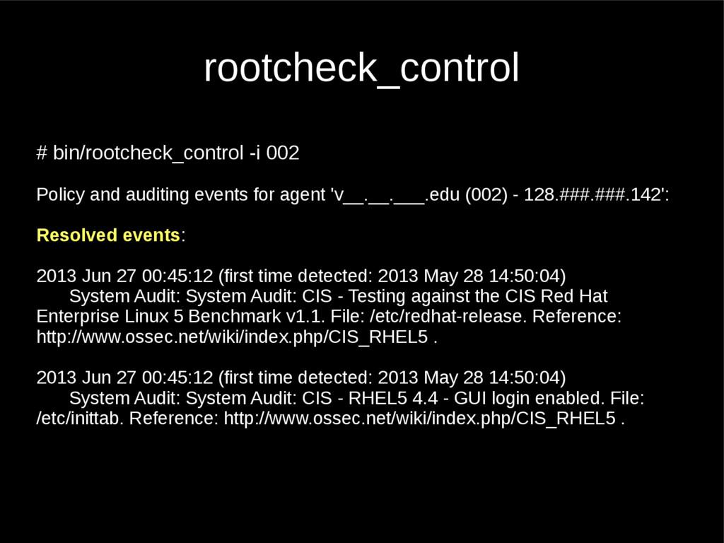rootcheck_control # bin/rootcheck_control -i 00...