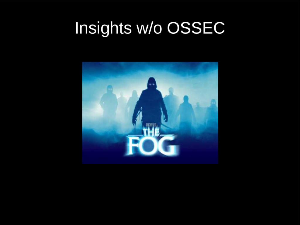 Insights w/o OSSEC