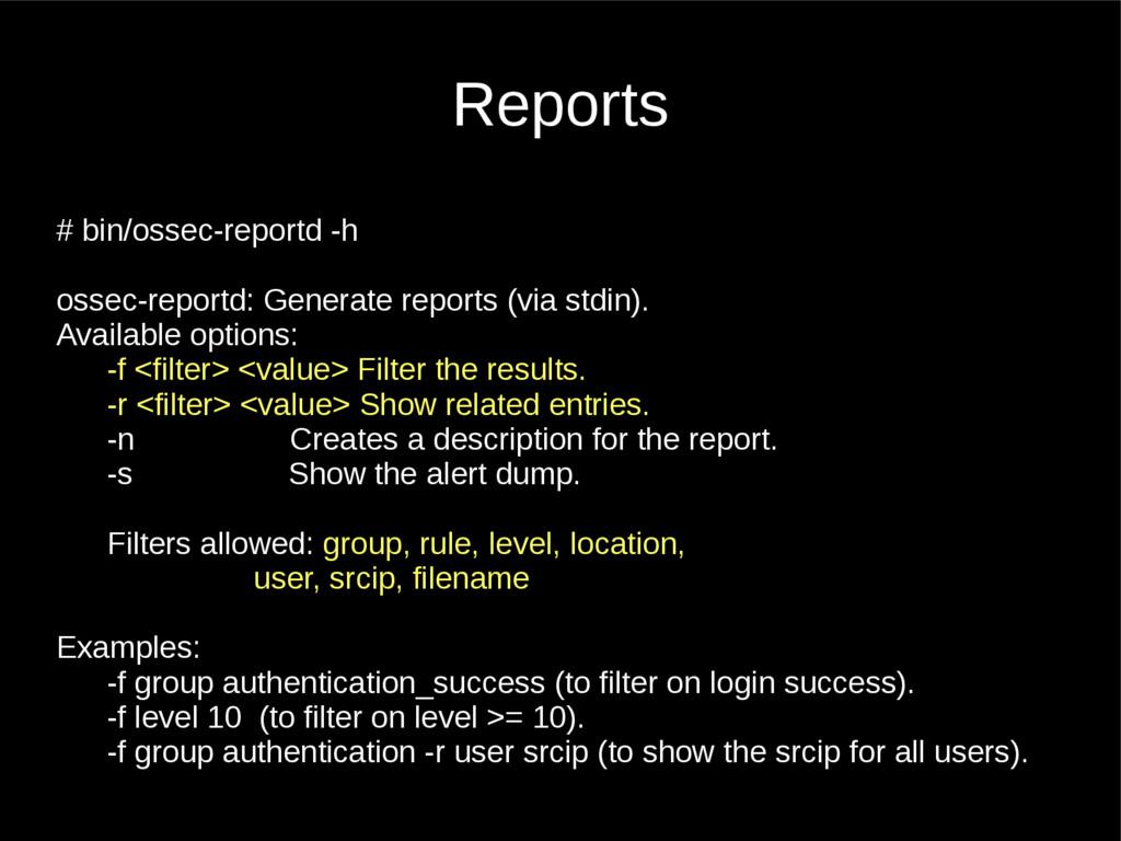 Reports # bin/ossec-reportd -h ossec-reportd: G...