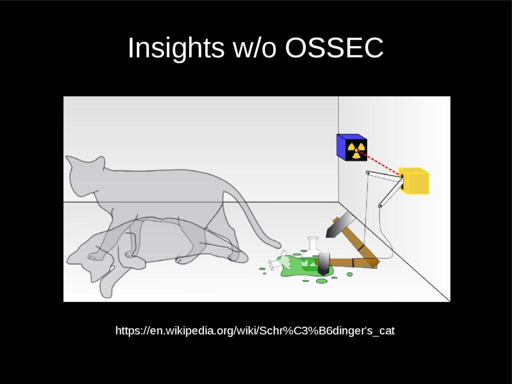 Insights w/o OSSEC https://en.wikipedia.org/wik...