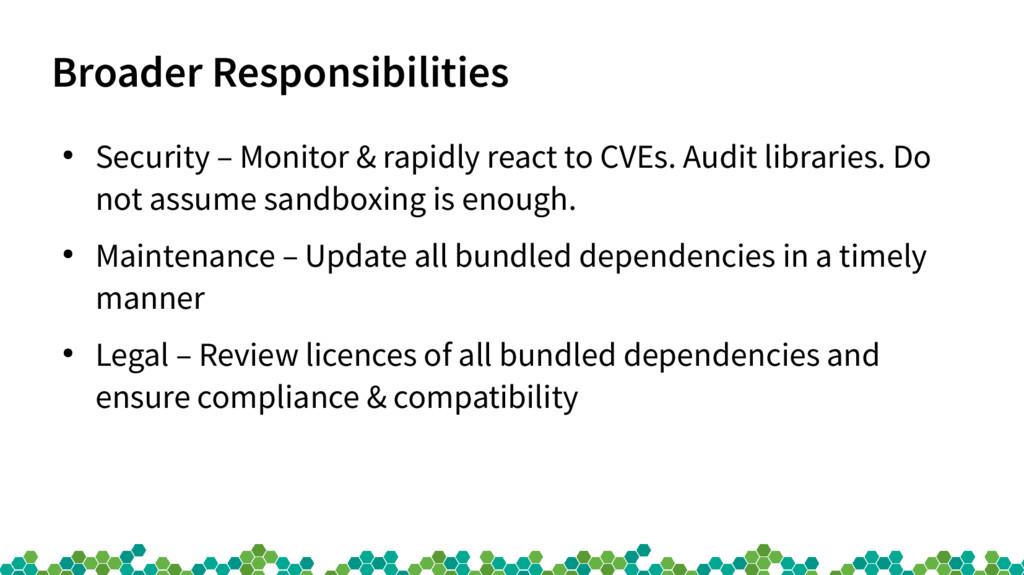 Broader Responsibilities ● Security – Monitor &...