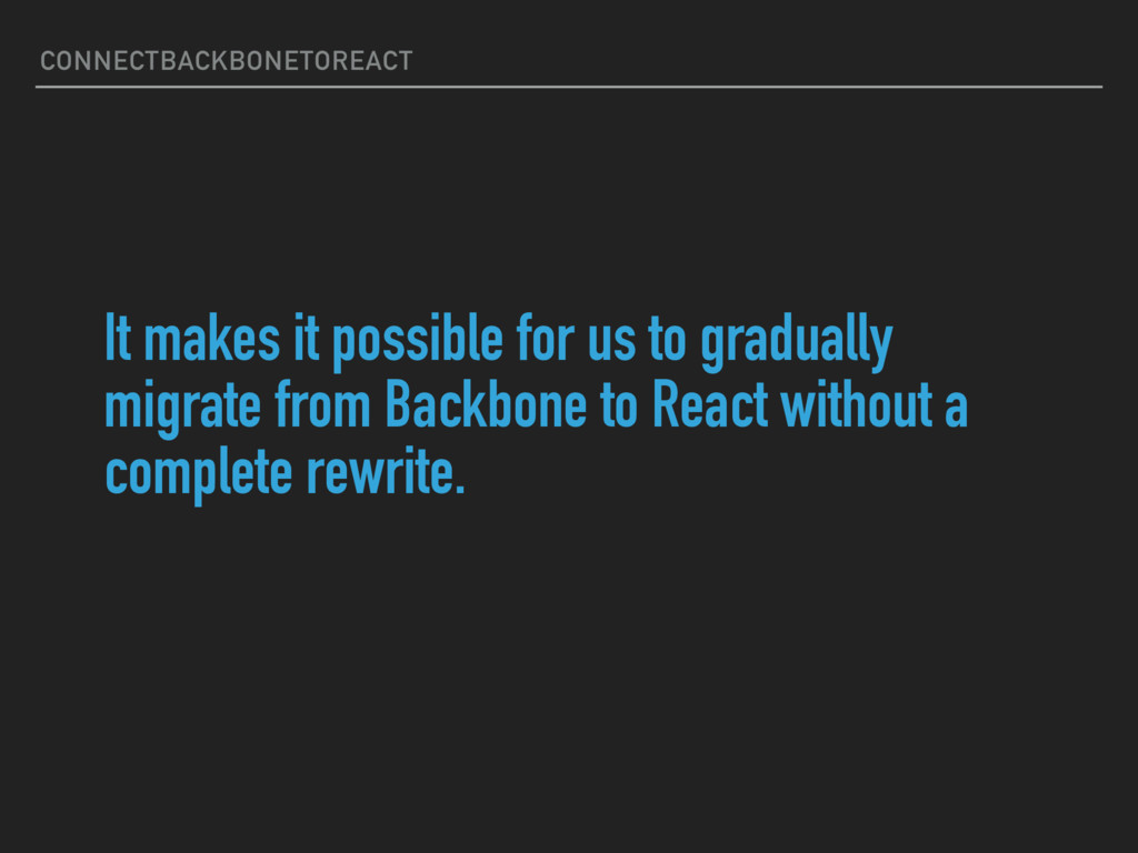 CONNECTBACKBONETOREACT It makes it possible for...