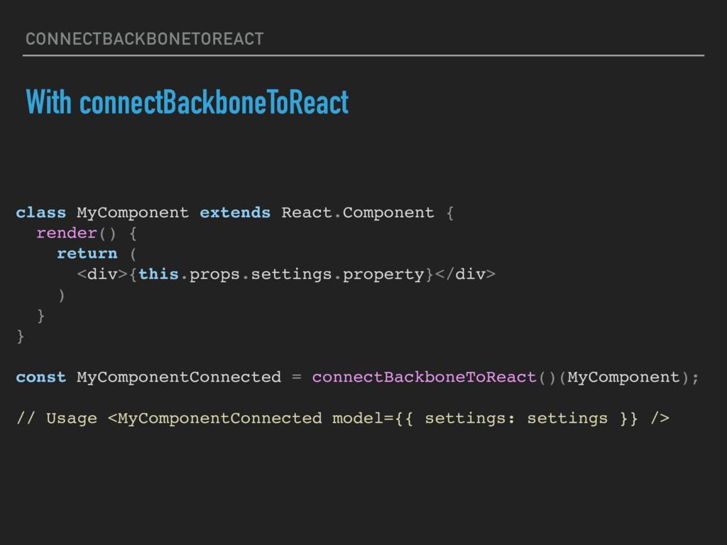 CONNECTBACKBONETOREACT With connectBackboneToRe...