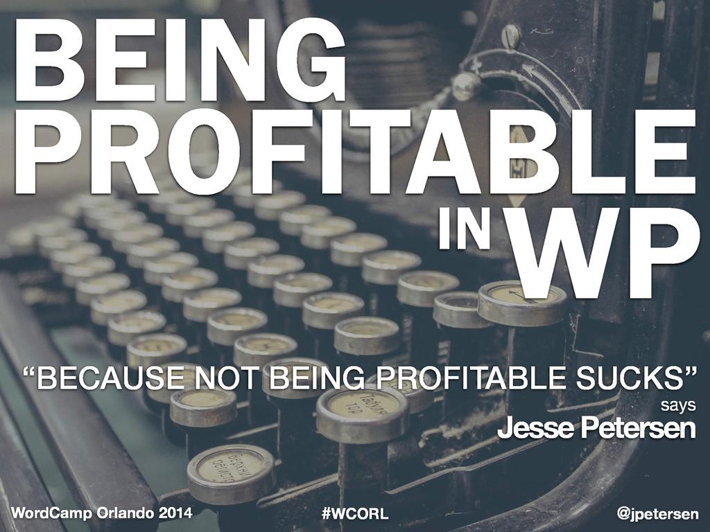 "#WCORL @jpetersen WordCamp Orlando 2014 ""BECAUS..."